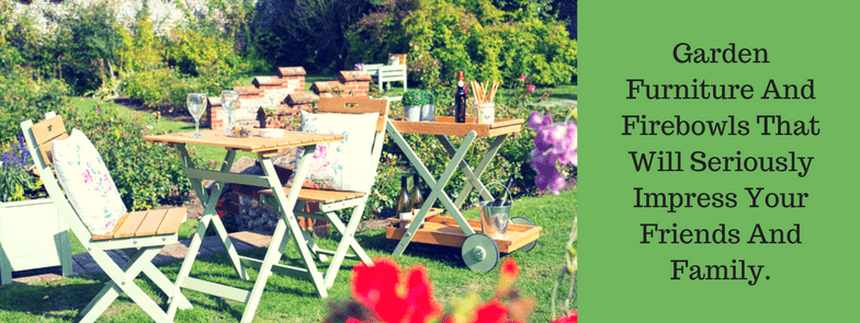 Garden furniture and firebowls that will seriously impress your friends